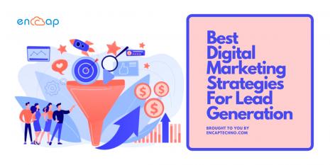 Best Digital Marketing Strategies for Lead Generation - Encaptechno