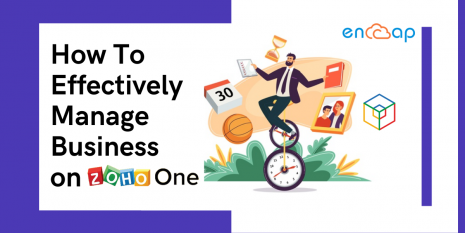 How To Effectively Manage Business on Zoho ONE - Encaptechno