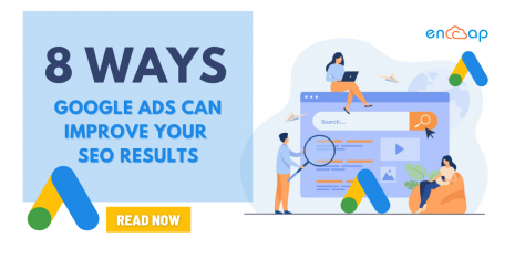 8 Ways Google Ads Can Improve Your SEO Results - Encaptechno