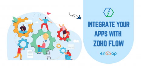 Integrate Your Apps with Zoho Flow - Encaptechno
