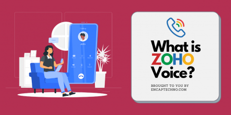 What is ZOHO Voice - Encaptechno